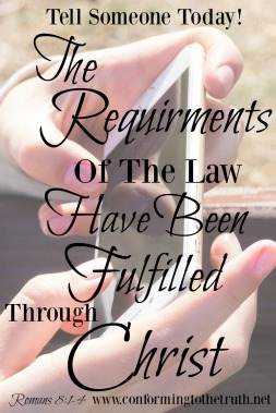 Do you not know? Have you not heard? The requirements of the Law are fulfilled in Christ! Join CTTT as we do a Bible Study in Romans 8 and learn this marvelous truth. O, go and tell someone this truth!