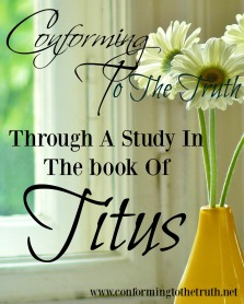 Would like to learn to adorn the doctrine of God? Please join Conforming To The Truth as we do a Bible Study in the book of Titus and learn from the word how to glorify God and adorn His word.