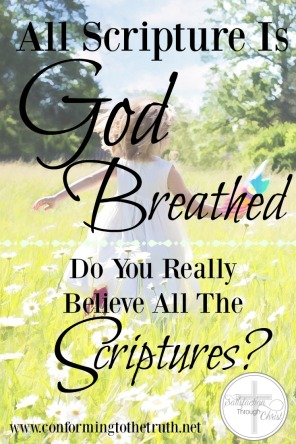 Do you sometimes find yourself doubting the word of God? The Bible says all Scripture is God breathed.